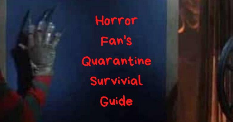 The Horror Fan's Survival Guide to Quarantine and Coronavirus Lockdown